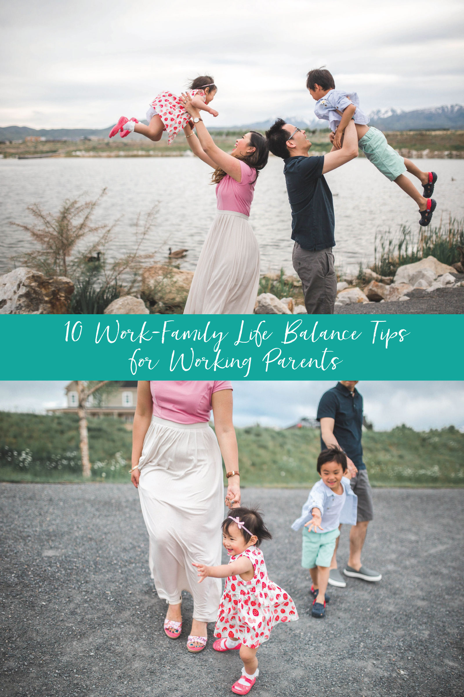 10 Work-Family Life Balance Tips for Working Parents