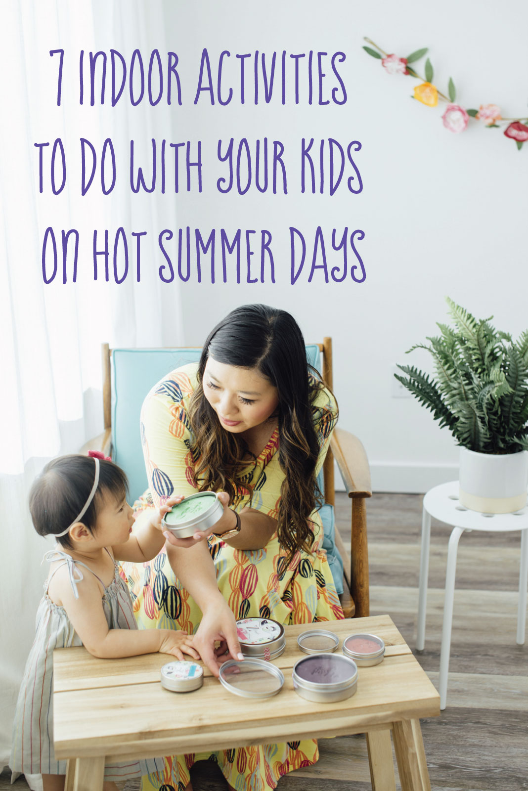 7 Indoor Activities To Do With Your Kids On Hot Summer Days
