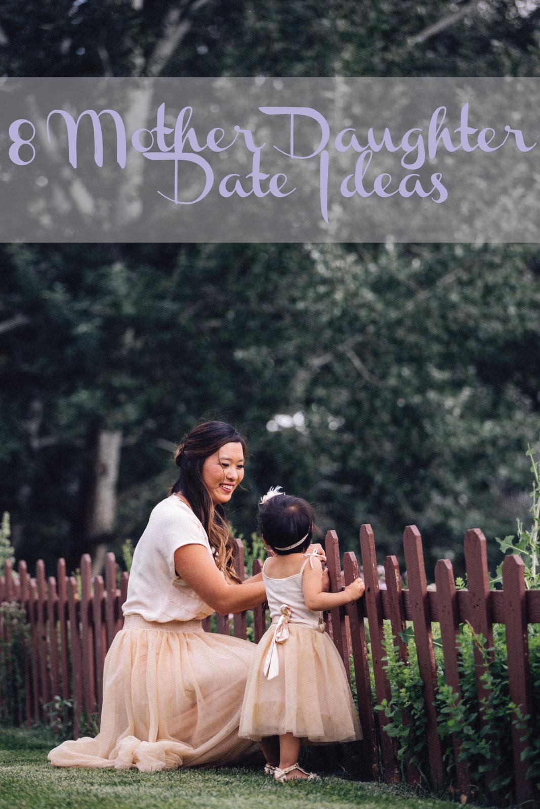 8 Mother Daughter Date Ideas