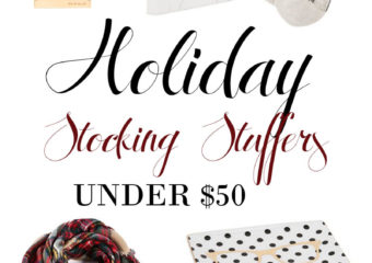 Holiday Gift Guide For Her: Stocking Stuffers Under $50