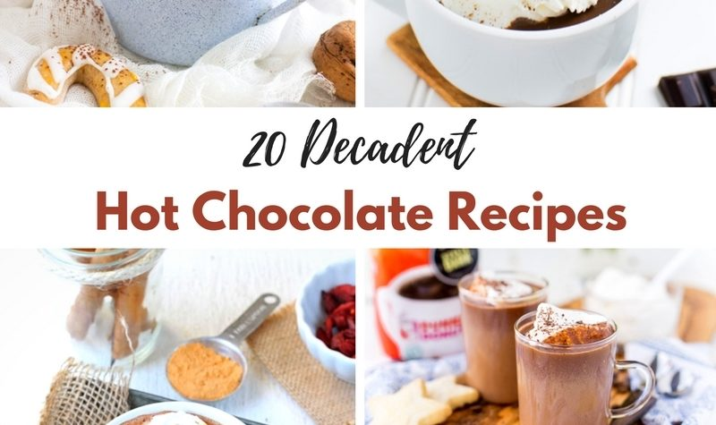 20 Decadent Hot Chocolate Recipes