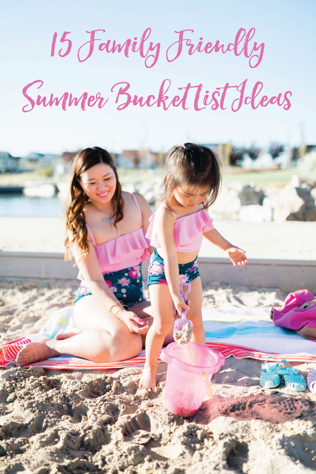 15 Family Friendly Summer Bucket List Ideas