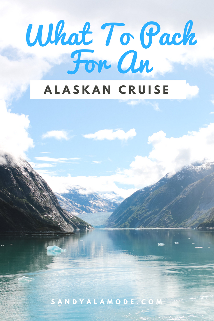 what to pack for an alaskan cruise | sandy a la mode