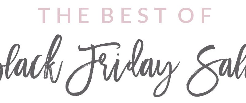 The Best Of Black Friday Sales 2018