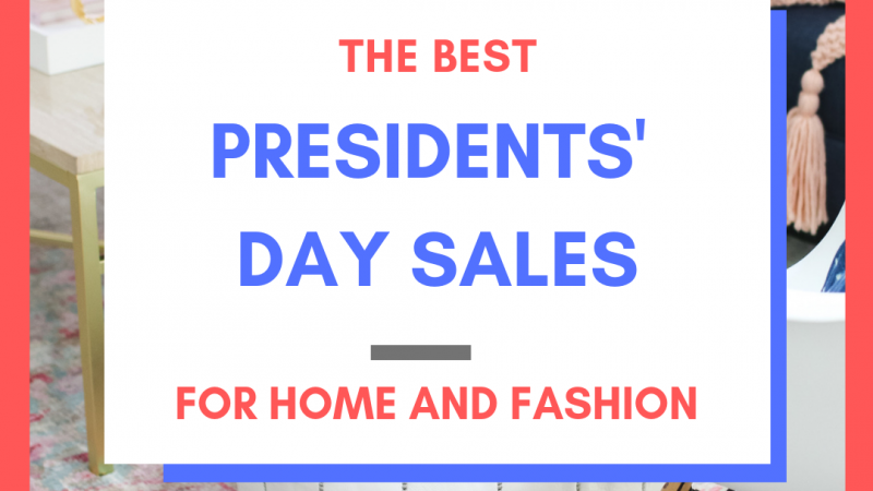 The Best Presidents' Day Sales for Fashion and Home